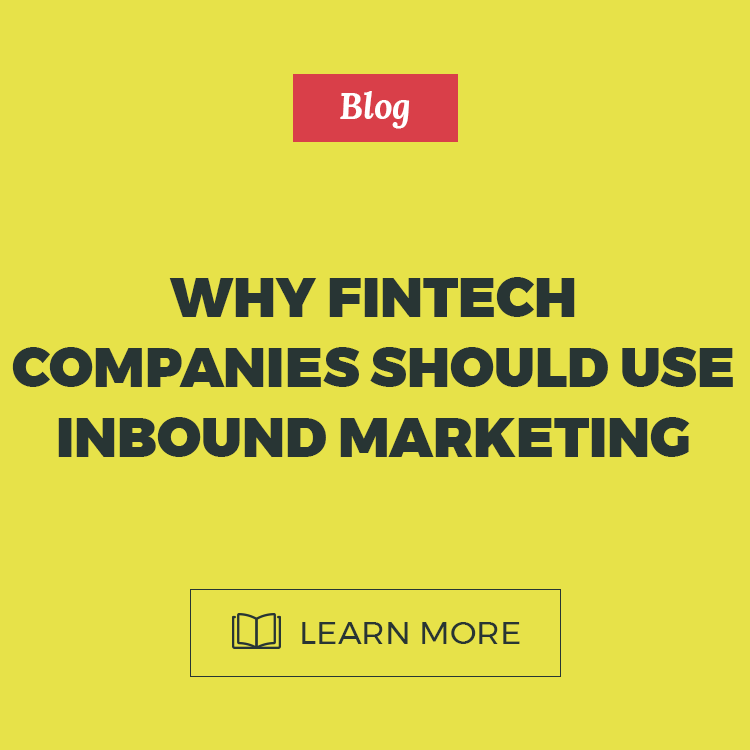 Why FinTech companies should use Inbound Marketing